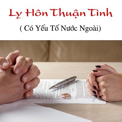 Ly Hôn Thuận Tình (Yếu Tố Nước Ngoài)