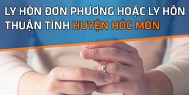 Ly hôn thuận tình hoặc đơn phương huyện Hóc Môn