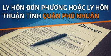 Thủ tục ly hôn thuận tình hoặc đơn phương tại quận Phú Nhuận